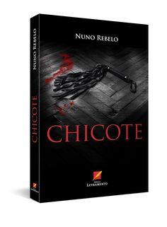 "Livro ""Chicote"", de Nuno Rebelo, para a Editora Letramento."