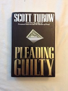 Pleading Guilty / Scott Turow / First Edition Hardcover 1993