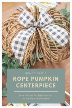 Rope in those fall feels with this rustic pumpkin centerpiece. Thanksgiving Crafts, Fall Crafts, Holiday Crafts, Diy And Crafts, Twine Crafts, Quick Crafts, Fall Wedding Centerpieces, Pumpkin Centerpieces, Table Centerpieces