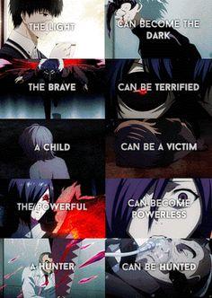a luz pode tornar-se escura, o bravo pode ser aterrorizado, uma criança pode ser uma vítima, o poderoso pode ficar impotente, um caçador pode ser a caça