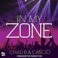 In My Zone - Chad B & Cascio
