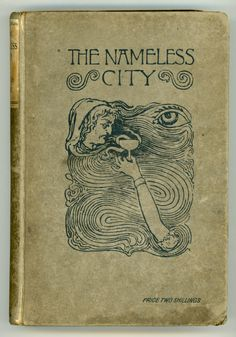 THE NAMELESS CITY : A ROMMANY ROMANCE by Fergu Hume on L. W. Currey, Inc.