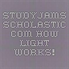 studyjams.scholastic.com  How light works!