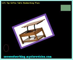 Lift Top Coffee Table Woodworking Plans 095721 - Woodworking Plans and Projects!
