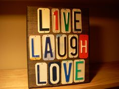 Live Laugh Love sign made with license plates by CraftyPlates, $65.00