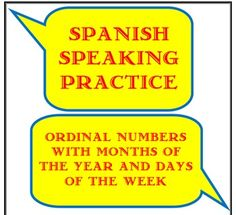Spanish Speaking Practice- Ordinal numbers with months and days  This PDF file contains printable speaking cards for you to give to partners or small groups of students. Each card asks a simple Spanish question regarding the order of the months of the year or days of the week. The answers are printed on the back of the cards as well.  Example: ¿Cuál es el tercer mes del año?  There is also a printable reference page with the Spanish months of the year and days of the week.