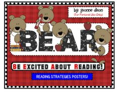 Be Excited About Reading strategy posters!  FREEBIE!  http://www.teacherspayteachers.com/Product/BEAR-Be-Excited-About-Reading-Strategy-Posters