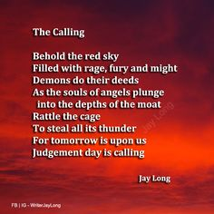 Behold the red sky Filled with rage, fury and might || Jay Long #jaylongpoetry #jaylongquotes  life quotes and sayings #writing #poetry #quotes #jaylong ** Visit me on Facebook facebook.com/... and Instagram @WriterJayLong ** Order your limited edition signed hardcover copy of my book Timeless Chatter Between the Heart and Mind at jaylongwrites.com