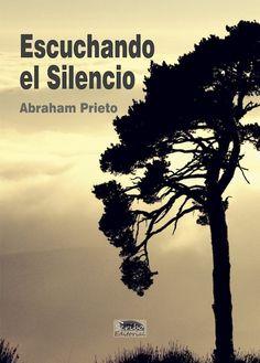 Escuchando el silencio – Abraham Prieto