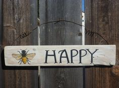 Be Happy - Rustic Recycled Wood Sign Hand Painted Bee by BirdhouseBoutiqueArt, $28.00