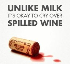 Spilled Wine should bring tears to anyone's eyes!!