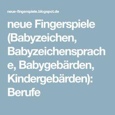 neue Fingerspiele (Babyzeichen, Babyzeichensprache, Babygebärden, Kindergebärden): Berufe Belly Casting, Kindergarten, Kids, Aktiv, Babys, Cupcake, Club, Tongue Twisters, Child Life