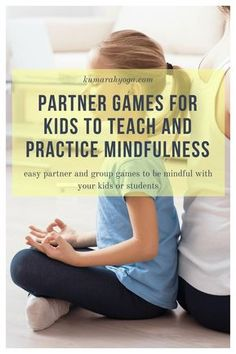 Enticing Partner Games that Teach Mindfulness for Kids - Kumarah Kids Yoga. Teach your kids how to be mindful of themselves and their surroundings with these fun and easy games. Mindfulness for Kids Mindfulness For Kids, Mindfulness Activities, Mindfulness Meditation, Walking Meditation, Meditation Quotes, Meditation Music, Gentle Parenting, Kids And Parenting, Parenting Hacks