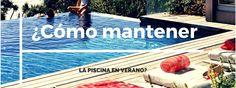 ¿Cómo mantener la piscina en verano? Deco, Blog, Design, Art, Pools, Summer Time, Art Background, Kunst, Deko