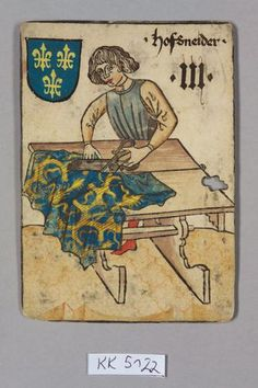 French Tailor - from pack of playing cards, the 'Household Game', of King Ladislaus the Posthumous - Medieval Games, Medieval Crafts, Medieval Art, Medieval Manuscript, Illuminated Manuscript, Medieval Clothing, Historical Clothing, Tarot, Kunsthistorisches Museum Wien