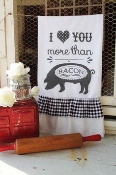 "Flour Sack KitchenTowel  "" I ♥ You More than Bacon "" new for 2015 Farmhouse Style by SweetMagnoliasFarm"