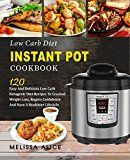 Free Kindle Book -   Low Carb Diet Instant Pot Cookbook: 120 Easy And Delicious Low Carb Ketogenic Diet Recipes To Cracked Weight Loss, Regain Confidence And Have A Healthier Lifesyle (Keto Diet Atkins Diet Paleo Diet) Check more at http://www.free-kindle-books-4u.com/health-fitness-dietingfree-low-carb-diet-instant-pot-cookbook-120-easy-and-delicious-low-carb-ketogenic-diet-recipes-to-cracked-weight-loss-regain-confidence-and-have-a-healthier-lif/