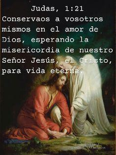 Judas, 1:21 - Conservaos a vosotros mismos en el amor de Dios, esperando la misericordia de nuestro Señor Jesús, el Cristo, para vida eterna.DIOS ES JUSTO confiemos en el  Judas, 1:21 - Conservaos a vosotros mismos en el amor de Dios, esperando la misericordia de nuestro Señor Jesús, el Cristo, para vida eterna.   Todo creyente puede afirmar que un sacrificio expiatorio se ha hecho por él; por fe ha colocado su mano sobre el mismo, haciéndole suyo, y por lo mismo puede descansar seguro de…