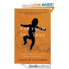From the National Book Award–winning author of The Noonday Demon: An Atlas of Depression comes a monumental new work, a decade in the writing, about family. In Far from the Tree, Andrew Solomon tells the stories of parents who not only learn to deal with their exceptional children but also find profound meaning in doing so.