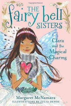 The Fairy Bell Sisters #4: Clara and the Magical Charms by Margaret McNamara,http://www.amazon.com/dp/0062228102/ref=cm_sw_r_pi_dp_XSYbtb0QA2TFMWAW