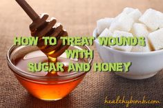HealthyBomb-Treating-wounds-with-honey-and-sugar Treating wounds using alternative healing methods will become a vital skill when there is no doctor around. Besides providing you with the much needed food, your pantry also holds two items that will help you treat wounds: honey and sugar. These two ingredients are very effective at cleansing and healing traumatic wounds. Treating wounds with honey and sugar is an ancient method of healing that was tested over time.