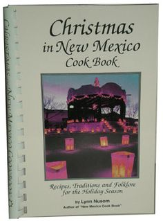 Christmas In New Mexico Cook Book- The events leading up to Christmas in New Mexico are indeed rare, wondrous, and truly enchanted. Explore the beautiful and fascinating Christmas traditions and foods of New Mexico. These time-tested recipes will give your holiday season a New Mexico flavor. Recipes include: Chile Cheese Popcorn, Quesadillas, Piñata Salad, Pumpkin/Chile Soup, Baked Ham with Tequila, Christmas Tamales, Posole De Posada, Empanadas, Buñuelos, Hot New Mexican Cider, and many…