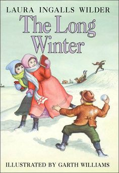 Little House Series #6. Long Winter. Laura Ingalls Wilder.  My favorite of all!