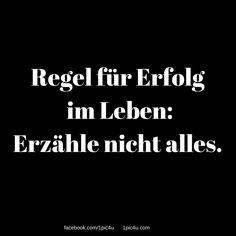 Regel für Erfolg im Leben: Erzähle nicht alles.  http://1pic4u.com/regel-fuer-erfolg-im-leben/
