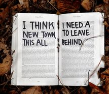 """""""I think I need a new town, to leave this all behind."""" exactly how I feel about Winter Garden."""