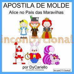 >> Apostila digital com molde da Turma da Alice no País das Maravilhas…