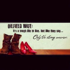 Oilfield wife- thats me