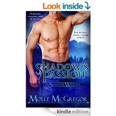 Shadow's Passion (A Paranormal Fantasy Romance Series): The Shadow Warder Series, Prequel Novella - Kindle edition by Molle McGregor. Paranormal Romance Kindle eBooks @ Amazon.com.
