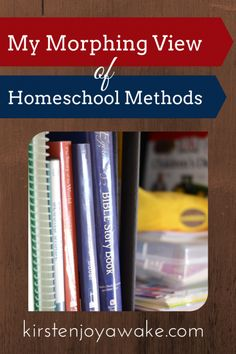 My Morphing View Of Homeschooling Methods