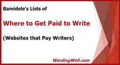 Bamidele put together a ton of free resources. They are lists of Where to Get Paid to Write (Websites that Pay Writers). Great for freelancer writers!