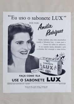 1953, Amália Rodrigues, the only portuguese star in the Lux campaign. 4 years later Lintas (Lever International Advertising Services) arrived in Portugal.