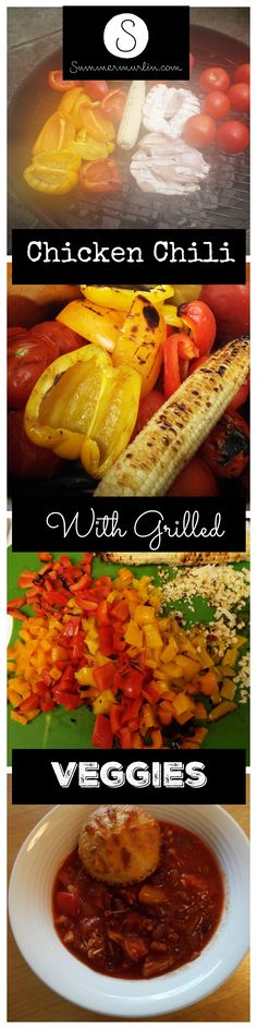 Chicken Chili with Grilled Veggies, Spicy and Delicious!
