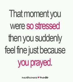 Prayer is the best stress reliever