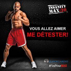 Voici des images et citations fitness du programme Insanity MAX:30 afin de vous motiver au programme intense de Shaun T.