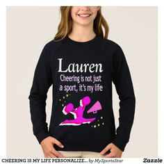 CHEERING IS MY LIFE PERSONALIZED SWEATSHIRT New Cheerleading designs now available! Show your love for Cheerleading with our exclusive Cheerleading Bedroom décor to inspire your awesome cheerleader.  https://www.zazzle.com/collections/personalized_cheerleading_tees-119990773089991665?rf=238246180177746410&CMPN=share_dclit&lang=en&social=true  #Cheerleading #Cheerleader #Cheerleadergift #Lovecheerleading #personalizedcheerleader 09/05, 09/12, 09/19, 09/26