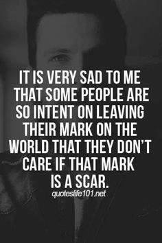 Some marks are scars