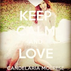 Keep Calm and... LOVE CANDELARIA MOLFESE