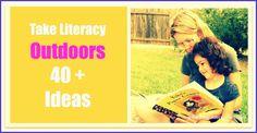 Take Literacy Outdoors 40+ Ideas