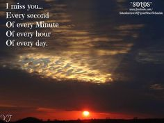 This looks like the sunset from your house Dawsey. I love you and miss you so much my little froggy lips Missing My Son, I Love My Son, Love Of My Life, I Love You, First Love, Miss Mom, Miss You Dad, Devine Quotes, Beyond Words