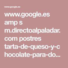 www.google.es amp s m.directoalpaladar.com postres tarta-de-queso-y-chocolate-para-dos-receta-facil-para-compartir-y-conquistar amp