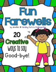 I use these farewells at dismissal with my students. I have them posted by my back door and as each child leaves he/she chooses a farewell for me to say to them. It becomes a beloved ritual, ending the day on a positive note! I find that it really helps build a positive classroom environment too!