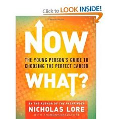 Recommended for new students by Career Expert Annie Himmelsbach: Now What?: The Young Person's Guide to Choosing the Perfect Career