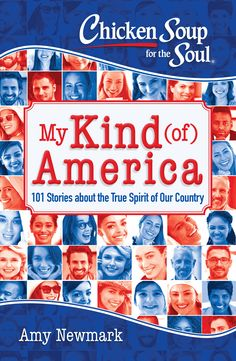 Chicken Soup for the Soul: My Kind (of) America: 101 Stories about the True Spirit of Our Country Book Club Books, Book Lists, New Books, Books To Read, 2017 Word, Soup For The Soul, This Is A Book, Our Country, Chicken Soup