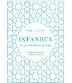 Istanbul: Recipes From The Heart Of Turkey PDF