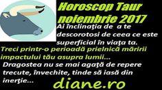 În horoscopul Taurului din luna noiembrie 2017 se evidenţiază o atitudine matură, responsabilă, lucidă faţă de existenţă, avantaje furnizate...