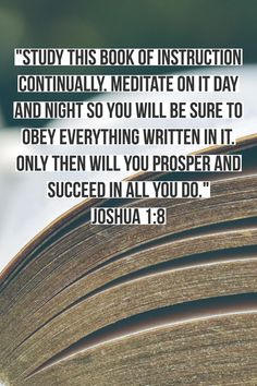 Get in the Word! Joshua 1, Biblical Inspiration, Quotation Marks, Beautiful Words, Wise Words, Quotations, Encouragement, Meditation, This Book
